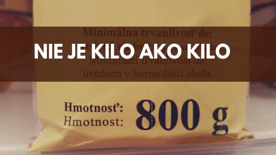 nie je kilo ako kilo
